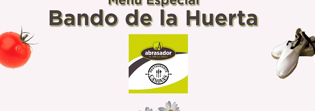 Bando de la Huerta menu 2019 Scorching restaurant Canovas